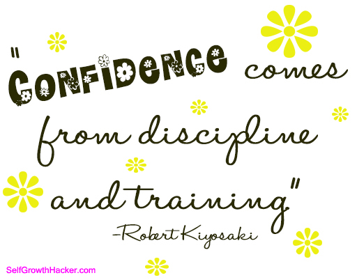 quotes about self confidence - confidence comes from discipline and training